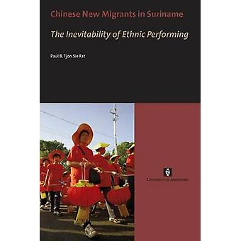 Chinese New Migrants in Suriname by Tjon Sie Fat & Paul