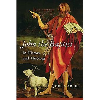 John the Baptist in History and Theology (Studies on Personalities of the New Testament)