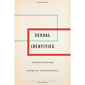 Sexual Identities - A Cognitive Literary Study by Patrick Colm Hogan -