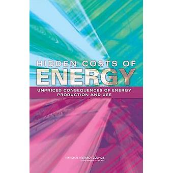 Hidden Costs of Energy - Unpriced Consequences of Energy Production an
