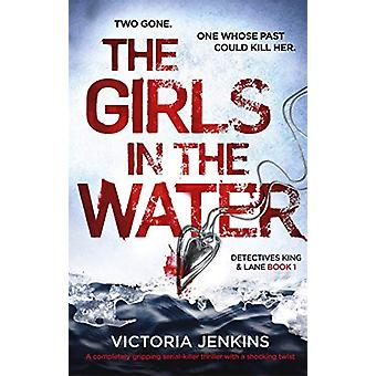 The Girls in the Water by Victoria Jenkins - 9780349132525 Book