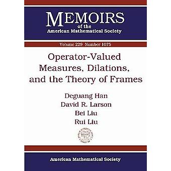 Operator-Valued Measures - Dilations - and the Theory of Frames by De