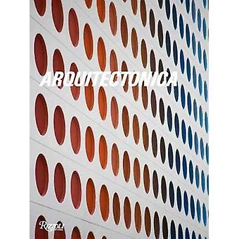 Arquitectonica by Alastair Gordon - 9780847859993 Book