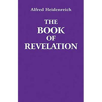 The Book of Revelation by Alfred Heidenreich - 9780863156991 Book