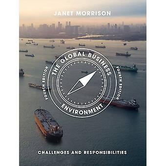 The Global Business Environment - Challenges and Responsibilities by J