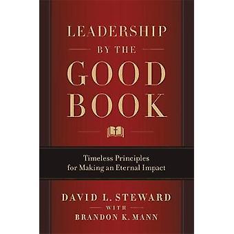 Leadership by the Good Book - Principes intemporels pour faire une Eterna