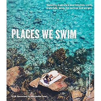 Places We Swim - Exploring Australia's Best Beaches - Pools - Waterfal