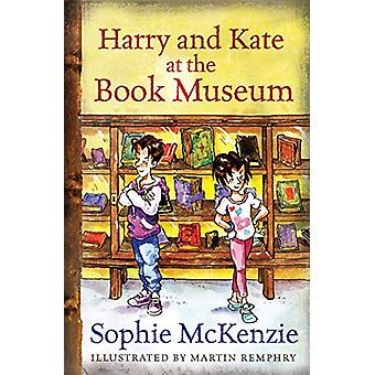 Harry and Kate at the Book Museum by Sophie McKenzie - 9781781122990