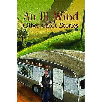 An Ill Wind and Other Short Stories by Eartha Brooks - 9781786938473