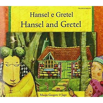 Hansel and Gretel in Italian and English by Manju Gregory - 978184444