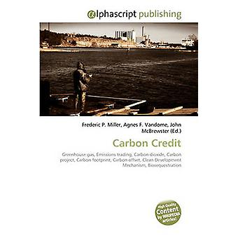 Carbon Credit by Frederic P Miller - Agnes F Vandome - John McBrewste
