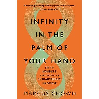 Infinity in the Palm of Your Hand by Chown & Marcus
