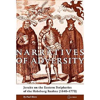 Narratives of Adversity - Jesuits on the Eastern Peripheries of the Ha