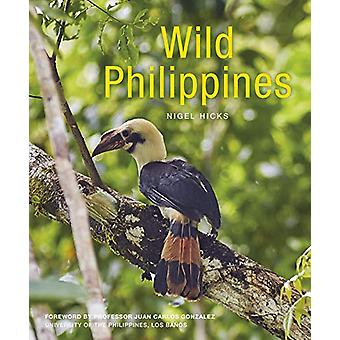 Wild Philippines by Nigel Hicks - 9781912081783 Book
