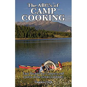 The ABC's of Camp Cooking by Virginia Clark - 9780931532290 Book