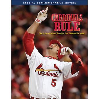 Cardinals Rule - The St. Louis Cardinals' Incredible 2006 Championship