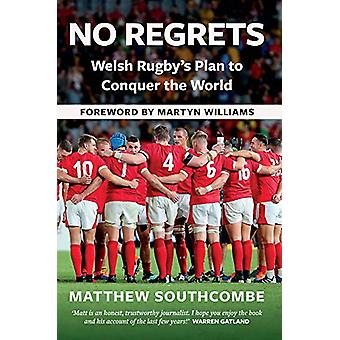 No Regrets - The Story of  Wales' Plan For Rugby World Cup Glory by Ma