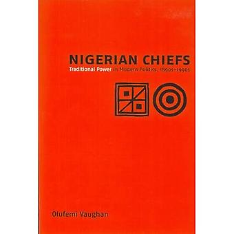 Nigerian Chiefs: Traditional Power in Modern Politics, 1890s-1990s (Rochester Studies in African History and the...