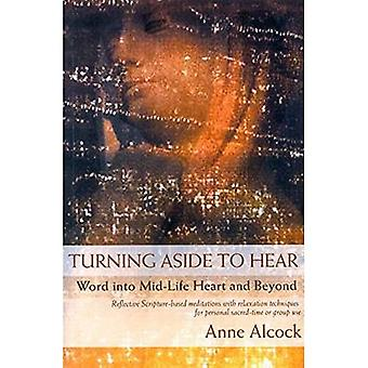 Turning Aside to Hear: Word into Mid-life Heart