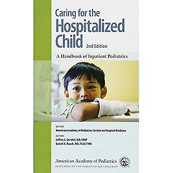 Caring for the Hospitalized� Child: A Handbook of Inpatient Pediatrics