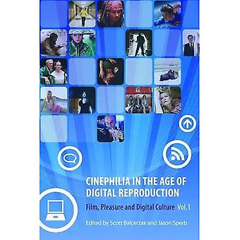 Cinephilia in the Age of Digital Reproduction: Pt. 1: Film, Pleasure and Digital Culture (Film, Pleasure, and Digital Culture)