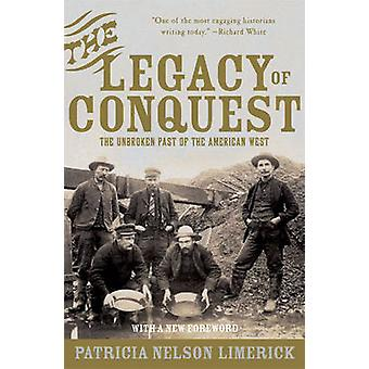 The Legacy of Conquest door Patricia Nelson University of Colorado in Boulder Limerick