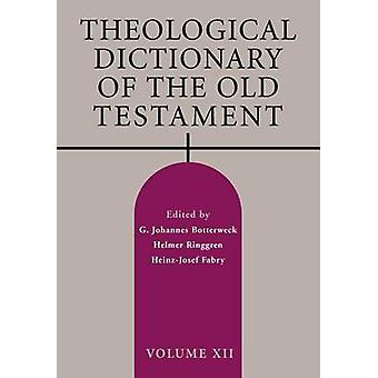 Theological Dictionary of the Old Testament - Volume XII by G Johanne