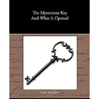 The Mysterious Key and What It Opened by Louisa May Alcott - 97814385