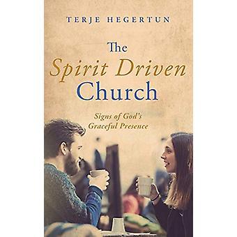 The Spirit Driven Church by Terje Hegertun - 9781498241670 Book