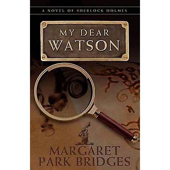 My Dear Watson by Margaret Park Bridges - 9781780920764 Book