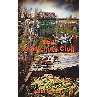 The Gardening Club by John Boman - 9781907211683 Book