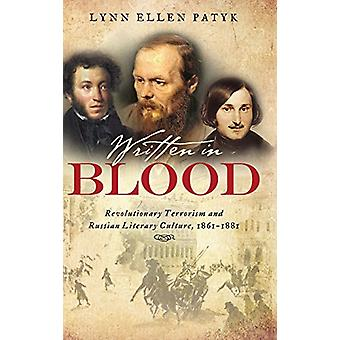 Written in Blood - Revolutionary Terrorism and Russian Literary Cultur