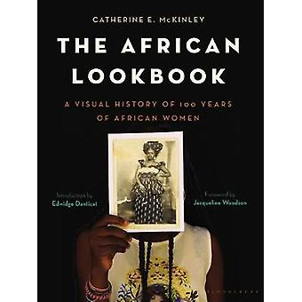 The African Lookbook A Visual History of 100 Years of African Women