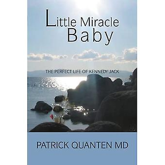 Little Miracle Baby: The Perfect Life of Kennedy Jack
