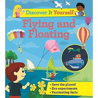 Discover It Yourself Flying and Floating by David Glover