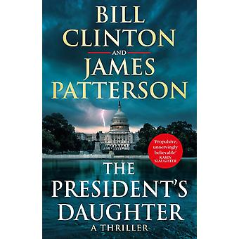 The Presidents Daughter by President Bill ClintonJames Patterson
