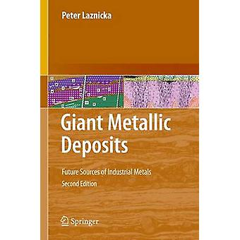 Giant Metallic Deposits by Laznicka & Peter