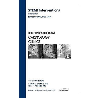 STEMI Interventions, An issue of Interventional Cardiology Clinics, 1e (The Clinics: Internal Medicine)