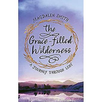 The Grace-filled Wilderness:� A Six-week Course for Lent