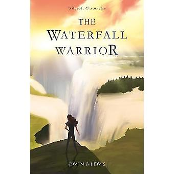 Wilcroft Chronicles: The Waterfall Warrior