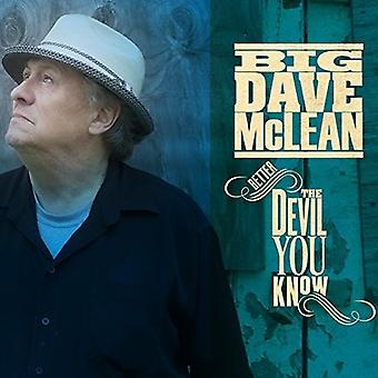 Big Dave McLean - Better the Devil You Know [CD] USA import