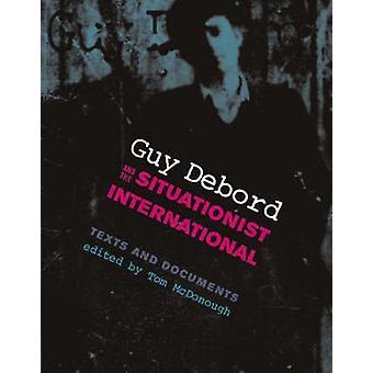 Guy Debord und die situationistische Internationale - Texte und Dokumente von