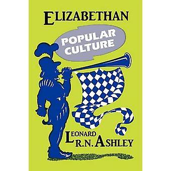 Elizabethan Popular Culture by Leonard R. N. Ashley - 9780879724276 B