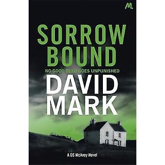 Trauer-gebunden - das 3. DS McAvoy Roman von David Mark - 9781473668843 B