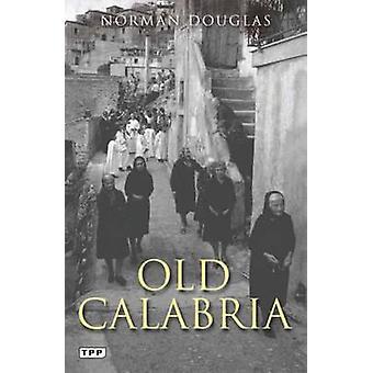 Vanha Calabria by Norman Douglas - 9781848851139 kirja
