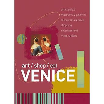 art/shop/eat Venice by Paul Blanchard - 9781905131044 Book