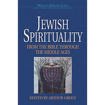 La spiritualité juive j'ai - de la Bible au moyen-age - Vol 13 par A