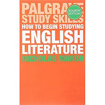 How to Begin Studying English Literature (Palgrave Study Guides: Literature)