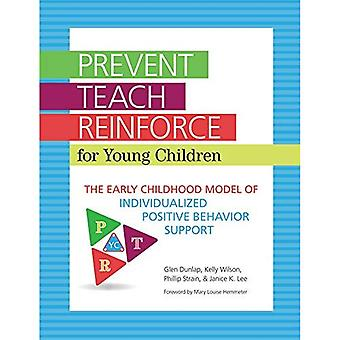 Prevent-Teach-Reinforce for Young Children: The Early Childhood Model of Individualized Positive Behavior Support with CD-ROM