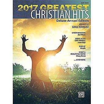 De grootste christelijke 2017 Hits: jaarlijkse LuxeUitgave (verzamelalbum)
